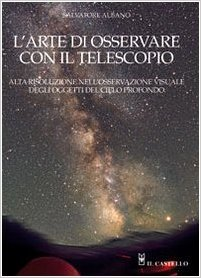 L'arte di osservare con il telescopio ( Salvatore Albano)